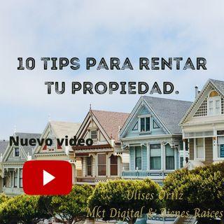 10 Tips para rentar tu propiedad