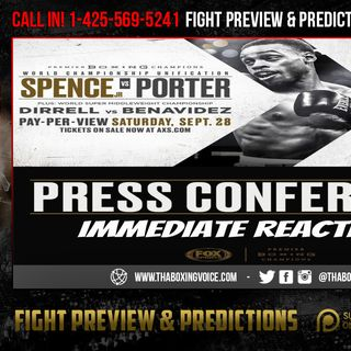 ☎️Spence vs Porter Press Conference😳Immediate Reaction👀High Energy Porter🔥