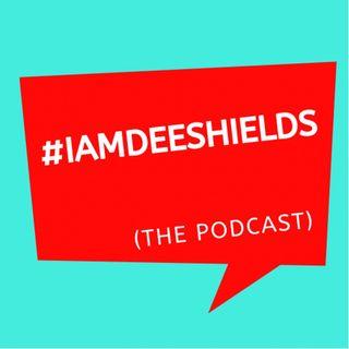 #iamdeeshields
