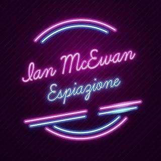 Espiazione di Ian McEwan raccontato da Lucia Moisio