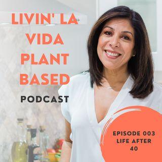 Episode 003 - Life After 40