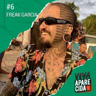 #6 - Freak Garcia e suas viagens pelo body mod