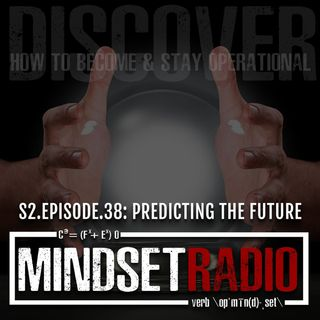S2.E.38: PREDICTING THE FUTURE, how to develop your 20/20 Foresight