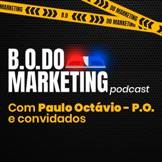 EPISÓDIO 1 - B.O DO MARKETING - FUTURO DOS EVENTOS