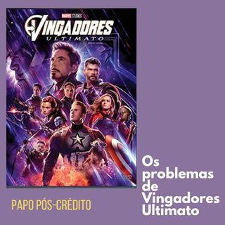 Os problemas de Vingadores Ultimato