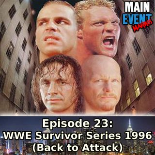 Episode 23: WWF Survivor Series 1996 (Back to Attack)