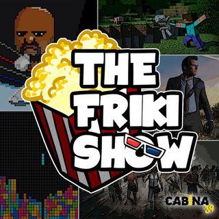 THE FRIKI SHOW / 23-07-19