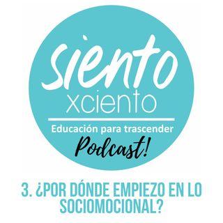 EP3: ¿Por dónde empiezo en lo socioemocional?