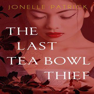 The Last Tea Bowl Thief by Jonelle Patrick
