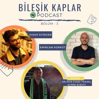 Bileşik Kaplar Podcast Bölüm 3: Yüksel Alper Ecevit ile Spor, Spor Medyası ve Futbol
