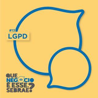 #13: LGPD. Dados não são brinquedo!