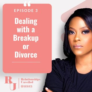 3. Dealing with a Breakup or Divorce.