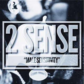 "2 Sense ""Male Sensitivity"""