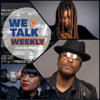 We Talk Weekly