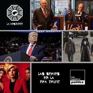 """La Constante 6x07 Las series en la era Trump. Con Miguel Rodríguez y Mario Girón de """"Esto También es Política"""""""