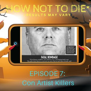 Episode 7 - Con artists and blowouts are bad mmmkay