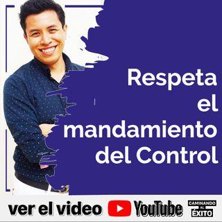 Respetar el mandamiento del Control