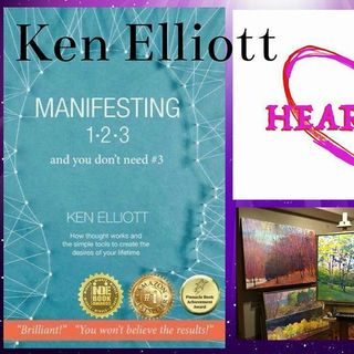 Heart Talks:  Guest Ken Elliot Author of Manifesting 123