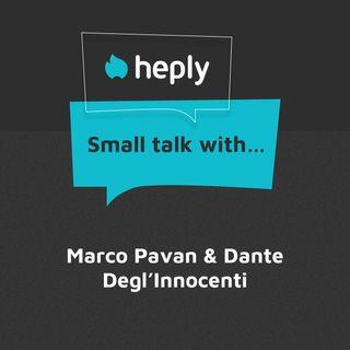 Small Talk With...Dante Degl'Innocenti e Marco Pavan