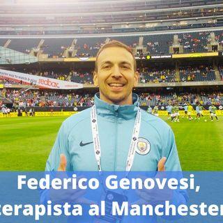 """Ep.181 - """"Non aver paura di chiedere"""", con Federico Genovesi, fisioterapista del Manchester City!"""