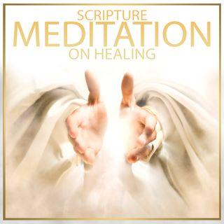 1 Hour Scripture Meditation On Healing | Christian-Meditations.com