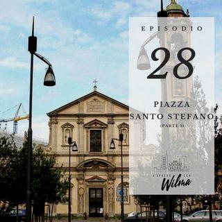 Puntata 28 - Piazza Santo Stefano - 1