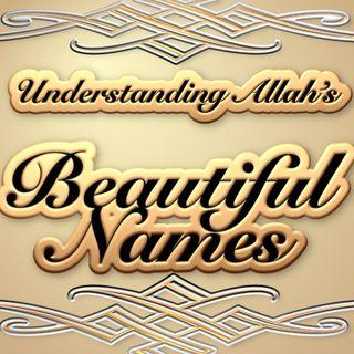Understanding Allah's Beautiful Names