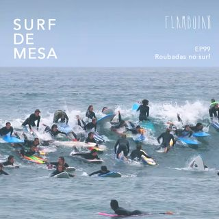 99 - Roubadas no surf