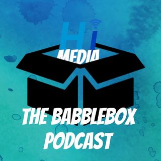 The Babble Box Podcast #7 With Will and Evan