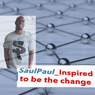 SaulPaul Be The Change A Story of Transformation 11_13_19