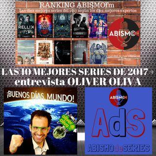 LAS 10 MEJORES SERIES DE 2017 + Entrevista OLIVER OLIVA