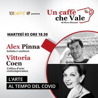 Alex Pinna e Vittoria Coen: L'arte al tempo del Covid