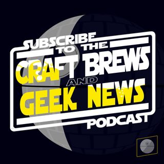 Ep. 101 - Craft Brew Alliance No Go, D23 Geek Throw Down & A Lot Of Star Wars Stuff!