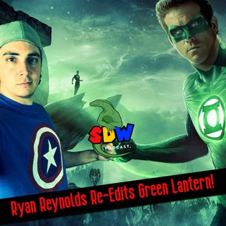 "Ryan Reynolds Re-Edits ""Green Lantern"""