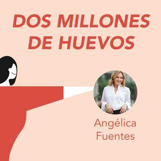 Angélica Fuentes, Dos Millones de Huevos