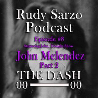John Melendez Episode 8 Part 2