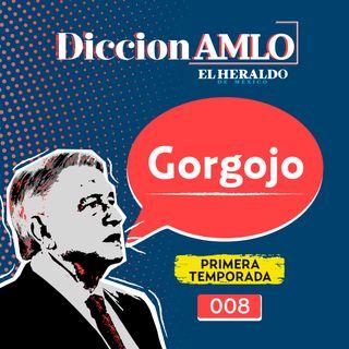 """¿Cuál es el significado del famoso """"GORGOJO"""" utilizado por AMLO?"""