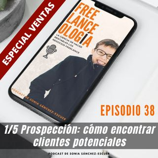 1/5 Prospección: cómo localizar clientes potenciales S3E38