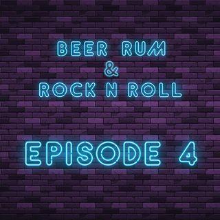 Beer Rum & Rock N Roll - Episode 4 (WOMEN IN ROCK)