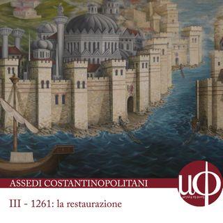 Assedi Costantinopolitani - 1261: la restaurazione - terza puntata