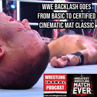 WWE Backlash Goes From Basic to Certified Cinematic Mat Classic KOP061520-540