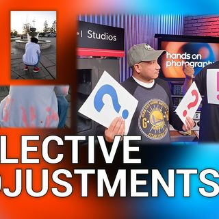Hands-On Photography 14: Selective Adjustments in Photography (Part 1)