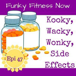 Kooky Wacky Wonky Side Effects