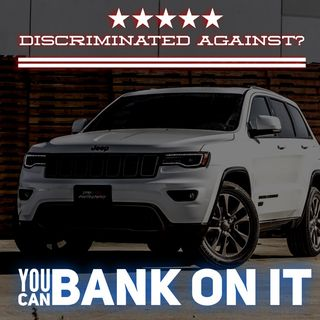 Discriminated Against? You can Bank on it!