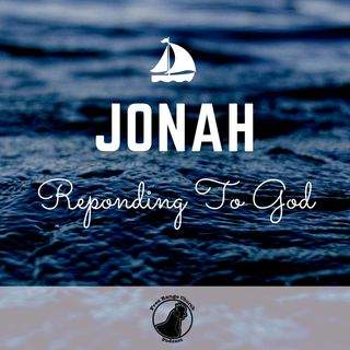 Episode 233 - A Prayer Of Thanksgiving - Jonah 2