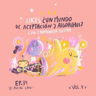 Ep.34 Likes ¿Un mundo de aceptación y algoritmos? con Carmonela Ilustra
