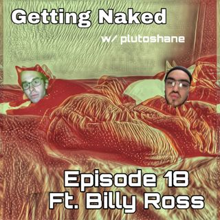 Drake is the next R Kelly (GN Ep. 18 w/ Billy Ross)