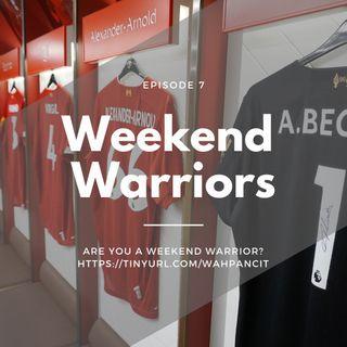 Episode 7 : Weekend Warriors