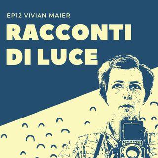 12 Vivian Maier - La fotografa ritrovata