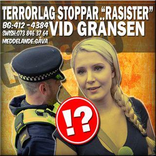 """TERRORLAG STOPPAR """"RASISTER"""" VID GRÄNSEN"""